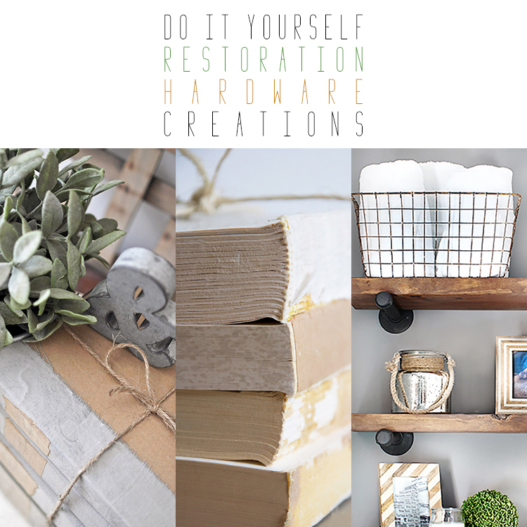 DIY Restoration Hardware Inspired Creations