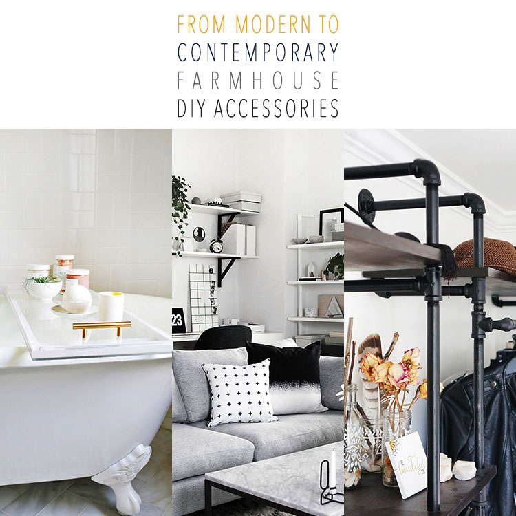 From Modern to Contemporary Farmhouse DIY Accessories