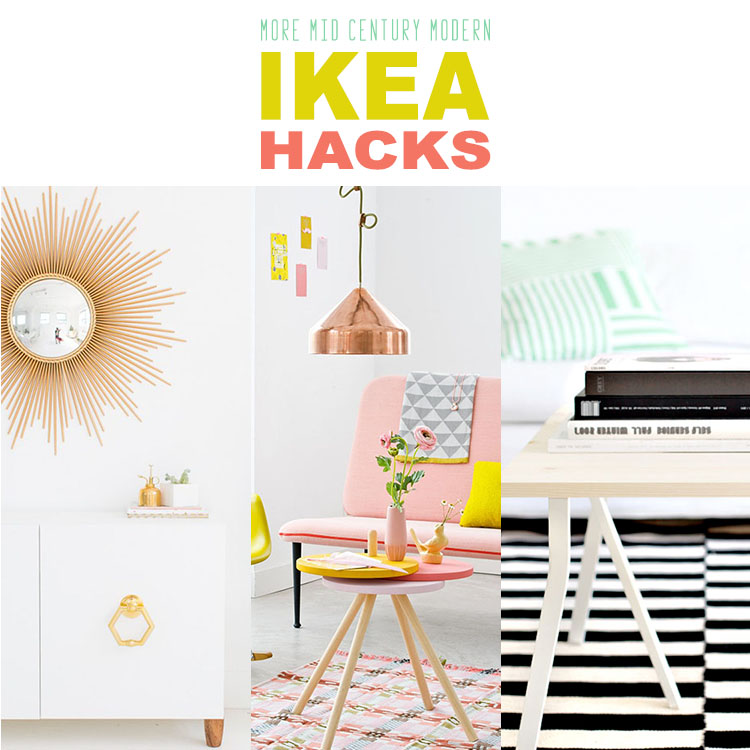 More Mid Century Modern IKEA Hacks
