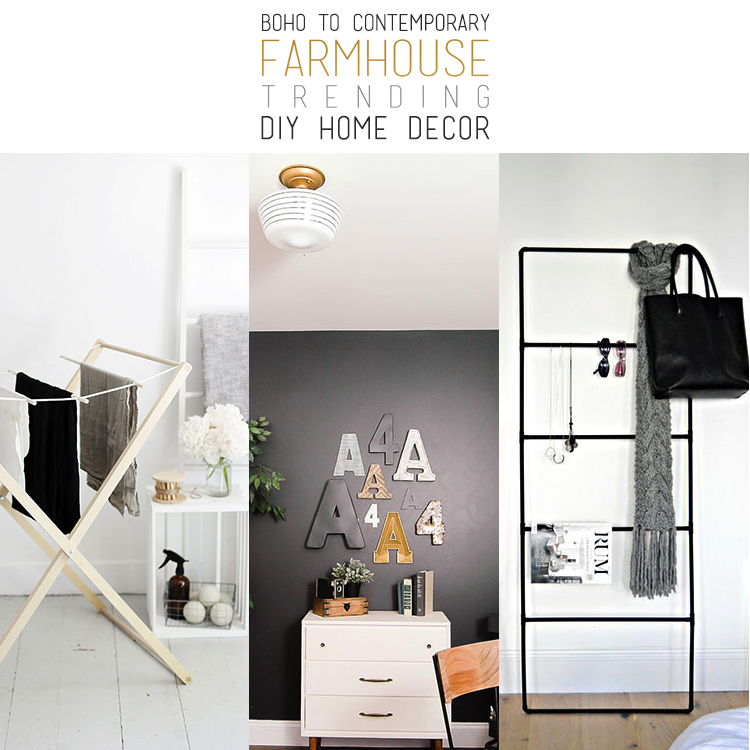 Boho to Contemporary Farmhouse Trending DIY Home Decor