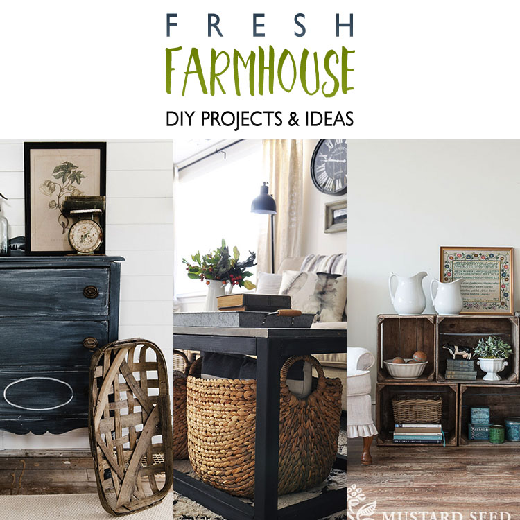 Fresh Farmhouse DIY Projects and Ideas