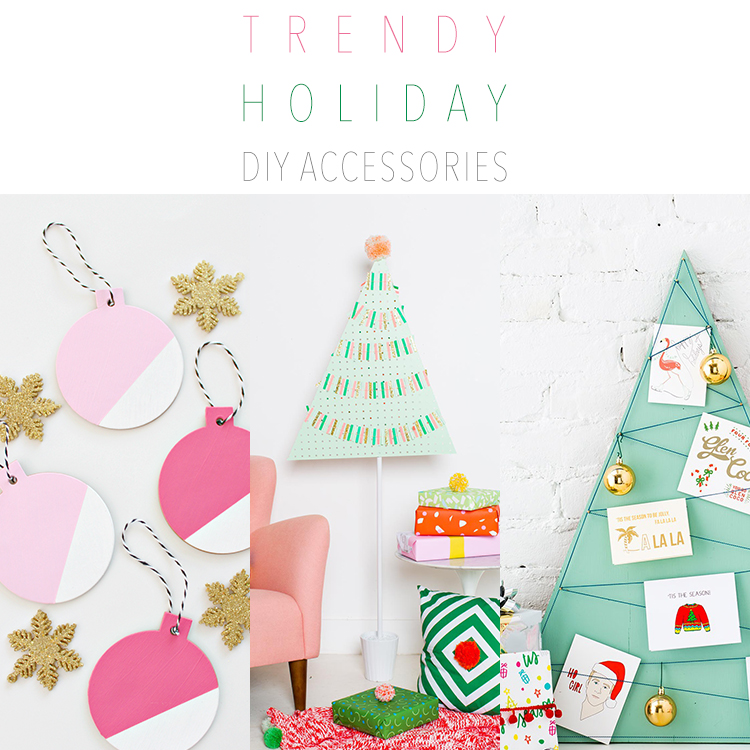 Trendy Holiday DIY Accessories