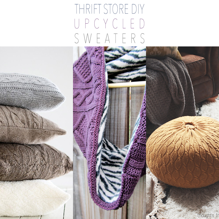 Thrift Store DIY Upcycled Sweaters