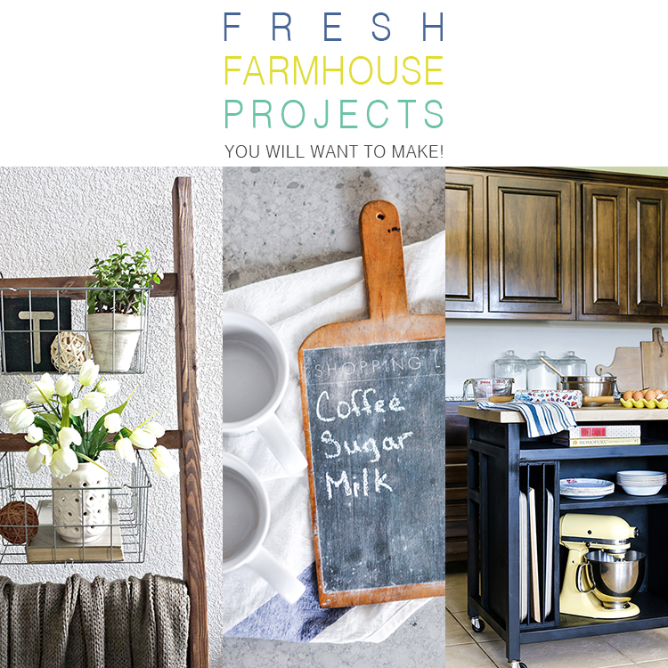 Fresh Farmhouse Projects You Will Want to Make!