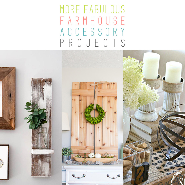 More Fabulous Farmhouse Accessory Projects
