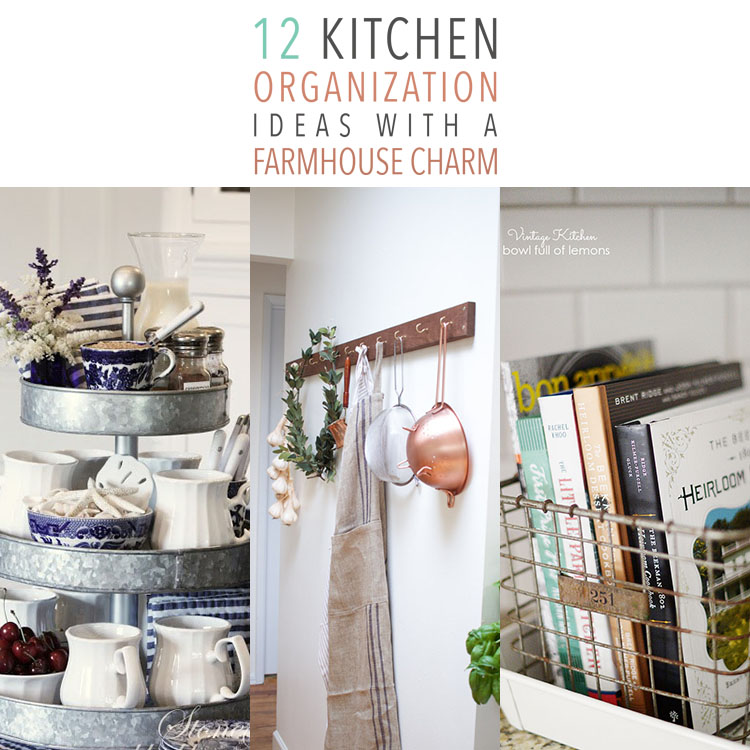 12 Kitchen Organization Ideas with Farmhouse Charm