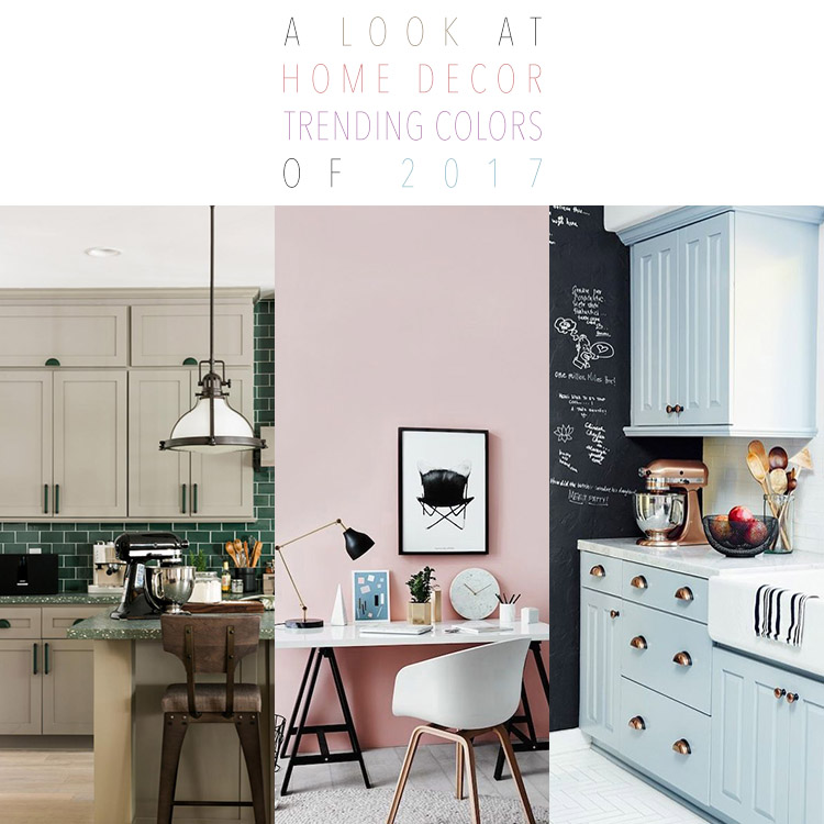A Look At Home Decor Trending Colors Of 2017 The Cottage