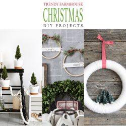 Trendy Farmhouse Christmas DIY Projects