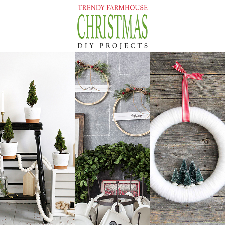 Trendy Farmhouse Christmas DIY Projects