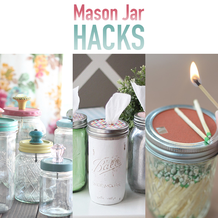 Mason Jar Hacks You Will Use