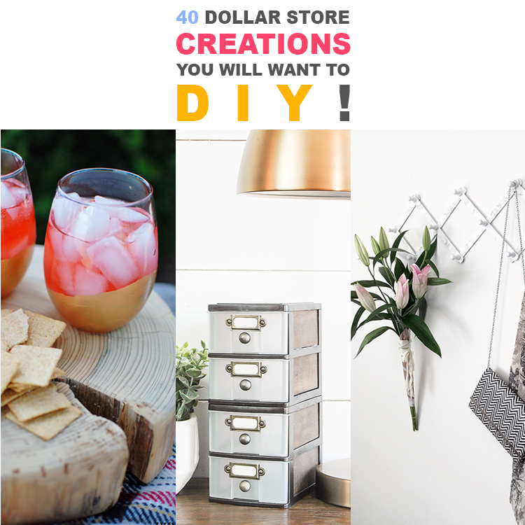 40 Dollar Store Creations You Will Want to DIY