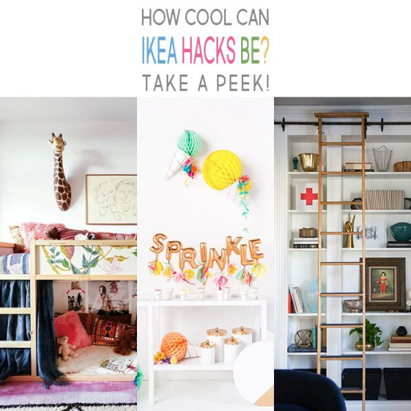 How Cool can IKEA Hacks Be? Take a peek!