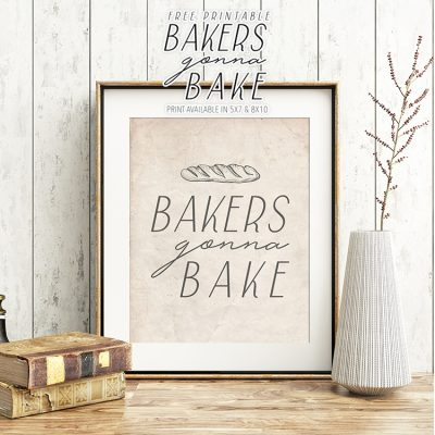 Free Printable Bakers Gonna Bake Print