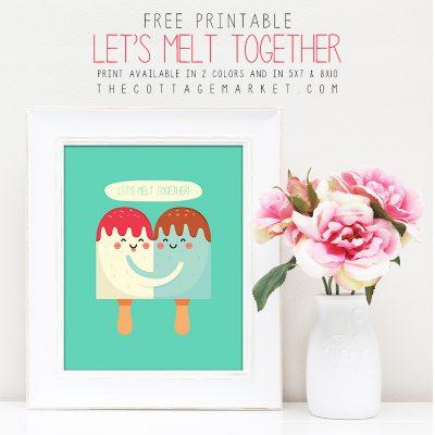Free Printable Let's Melt Together Valentine's Day Ice Cream Print