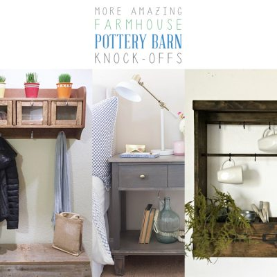10 More Amazing Farmhouse Pottery Barn Knock-Offs