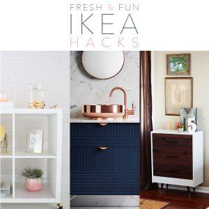 Fresh and Fun IKEA Hacks