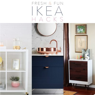 Fresh and Fun IKEA Hacks
