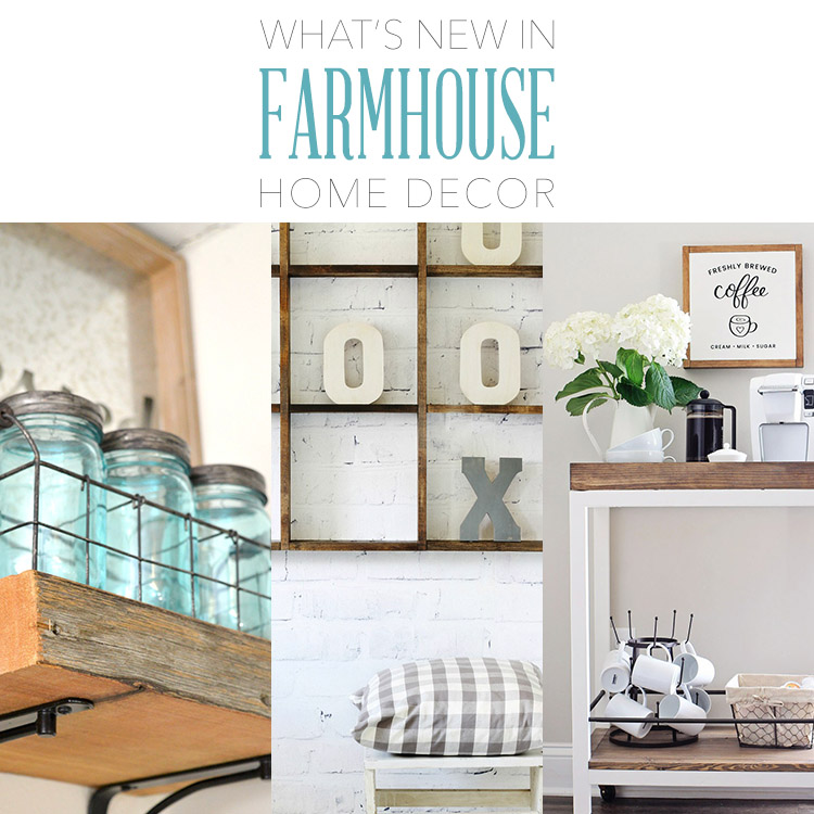 What 39 S New In Farmhouse Home Decor The Cottage Market
