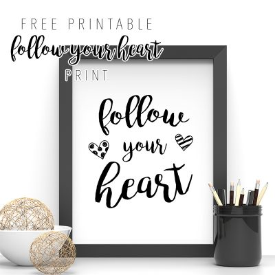 Free Printable Follow Your Heart Print /// 5×7 and 8×10