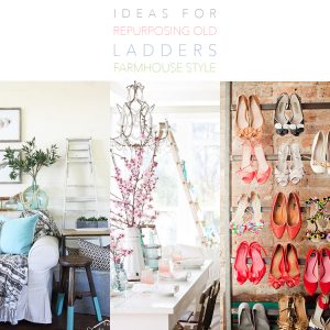 47 Ideas for Repurposing Old Ladders Farmhouse Style + DIYS