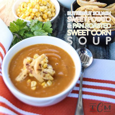 Butternut Squash, Sweet Potato & Pan Roasted Sweet Corn Soup