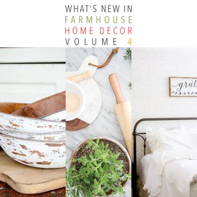 What's New In Farmhouse Home Decor Volume 4