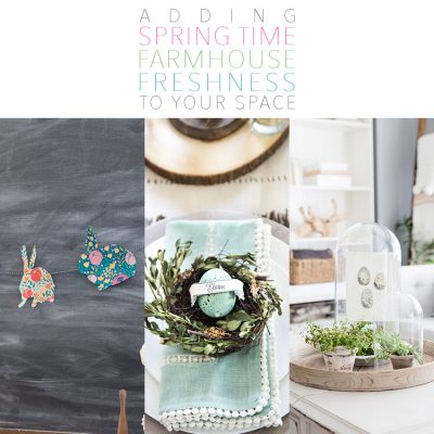 Adding Spring Time Farmhouse Freshness To Your Space