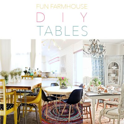 Fun Farmhouse DIY Tables