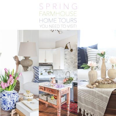 Spring Farmhouse Home Tours You Need To Visit