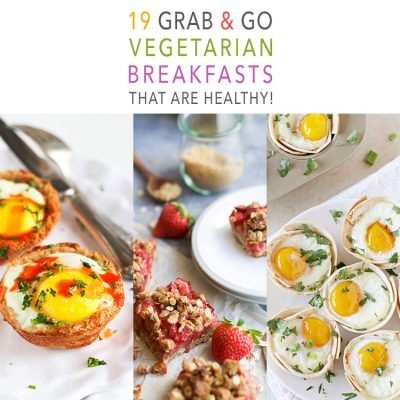 19 Grab and Go Vegetarian Breakfasts That Are Healthy!