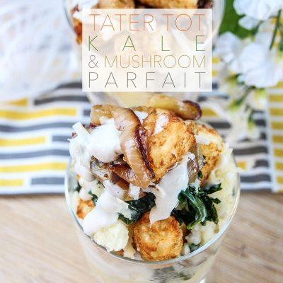 Tater Tot, Kale, & Mushroom Parfait