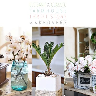 Elegant and Classic Farmhouse Thrift Store Makeovers