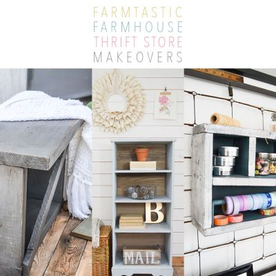 Farmtastic Farmhouse Thrift Store Makeovers