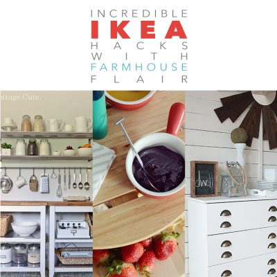 Incredible IKEA Hacks with a Farmhouse Flair