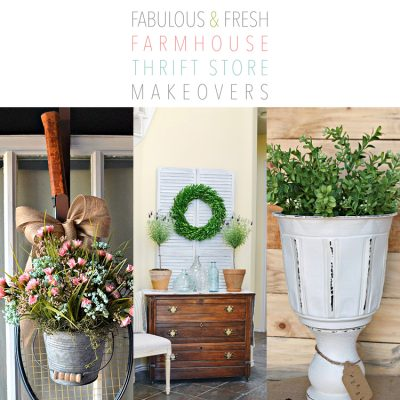 Fabulous and Fresh Farmhouse Thrift Store Makeovers
