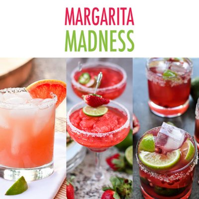 Margarita Madness /// A Collection of Margaritas to celebrate Cinco de Mayo or anytime