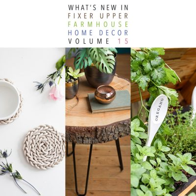 What's New In Fixer Upper Farmhouse Home Decor Volume 15