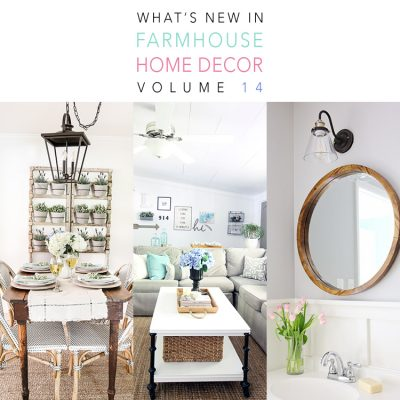 What's New In Farmhouse Home Decor Volume 14