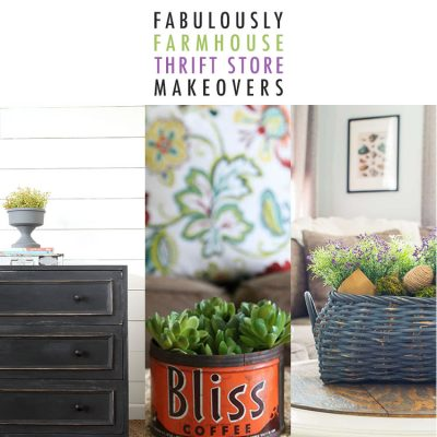 Fabulously Farmhouse Thrift Store Makeovers