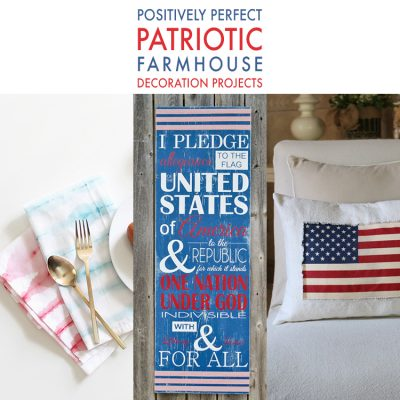 Positively Perfect Patriotic Farmhouse Decoration Projects