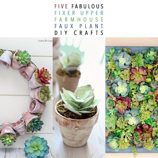 Five Fabulous Fixer-Upper Farmhouse Faux Plant DIY Crafts