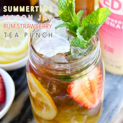 Summertime Mason Jar Strawberry Rum Tea Punch