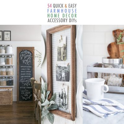 54 Quick and Easy Farmhouse Home Decor Accessory DIYS