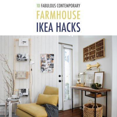 10 Fabulous Contemporary Farmhouse IKEA Hacks