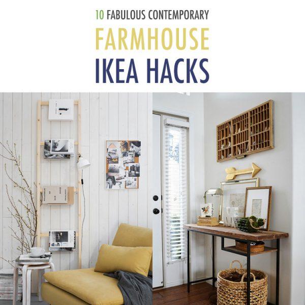 10 Fabulous Contemporary Farmhouse IKEA Hacks