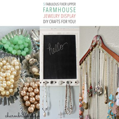 5 Fabulous Fixer-Upper Farmhouse Jewelry Display DIY Crafts for You!