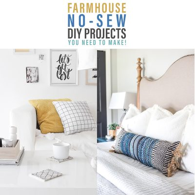 Farmhouse No Sew DIY Projects You Need To Make!