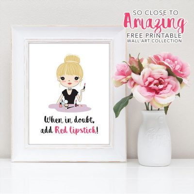 So Close to Amazing Free Printable Wall Art Collection