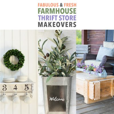 Fabulous & Fresh Farmhouse Thrift Store Makeovers