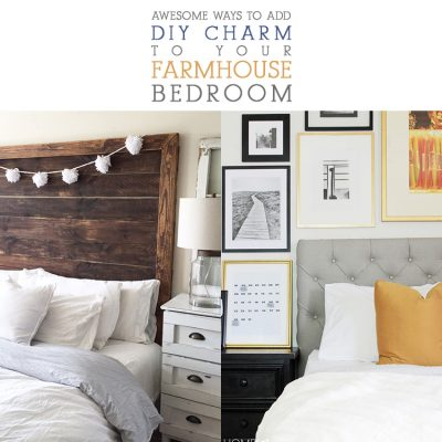 Awesome Ways To Add DIY Charm To Your Farmhouse Bedroom